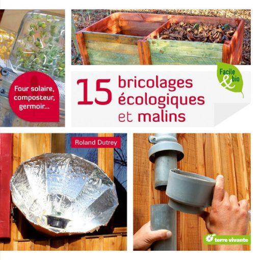 15 Bricolages Ecologiques et Malins - Terre vivante 1
