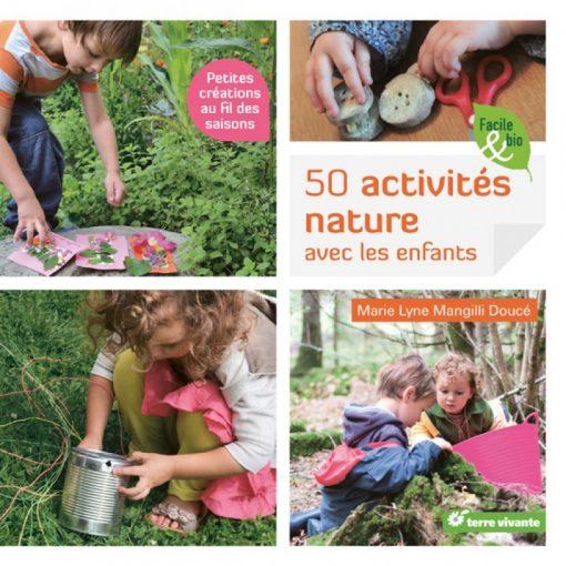 50 Activités Nature avec les Enfants - Terre Vivante 1