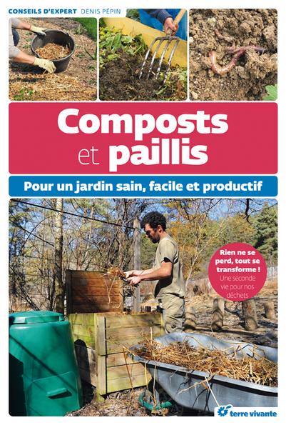 Composts et Paillis pour un Jardin Sain et Productif - Terre Vivante 1